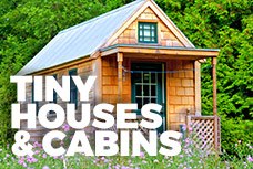Tiny Houses & Cabins